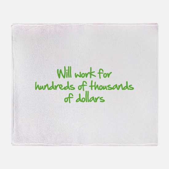 Will work for ... Throw Blanket