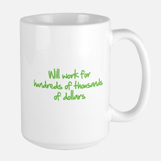 Will work for ... Large Mug