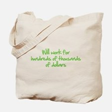 Will work for ... Tote Bag
