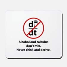 Never drink and derive Mousepad