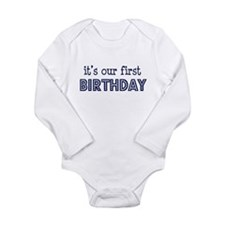 Cute It's our first birthday Long Sleeve Infant Bodysuit