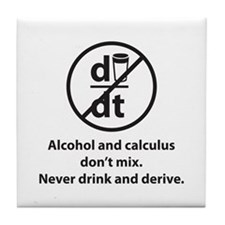 Never drink and derive Tile Coaster