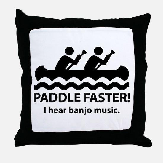 Paddle Faster I Hear Banjo Music Throw Pillow
