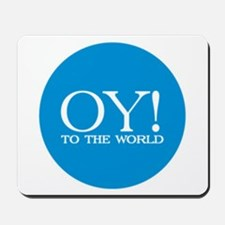 Oy to the World Mousepad