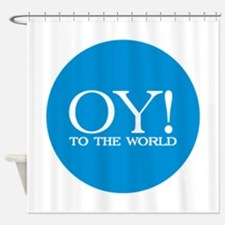 Oy! to the World Shower Curtain