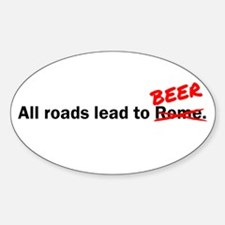 All roads lead to beer Sticker (Oval)