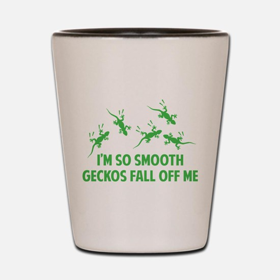 I'm so smooth geckos fall off me Shot Glass