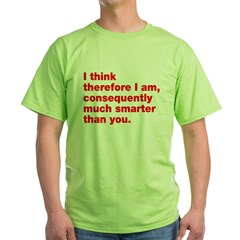 I Think Therefor I'm Smarter T-Shirt