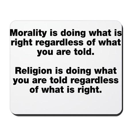 Morality Versus Religion Mousepad