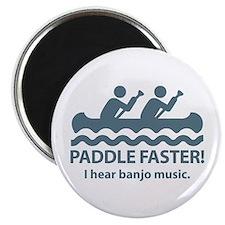 Paddle Faster I Hear Banjo Music Magnet