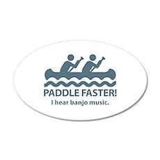 Paddle Faster I Hear Banjo Music 38.5 x 24.5 Oval