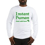 Instant Human Add Beer Long Sleeve T-Shirt