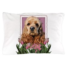 Mothers Day Pink Tulips Cocker Pillow Case