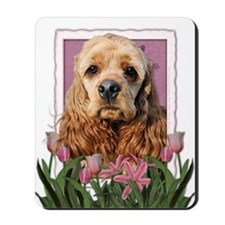 Mothers Day Pink Tulips Cocker Mousepad