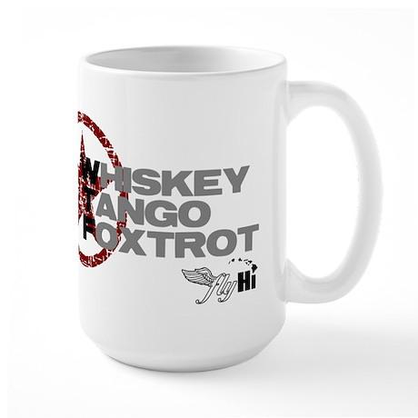 Whiskey Tango Foxtrot Large Mug