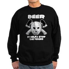 Beer Helps Stop The Voices Sweatshirt