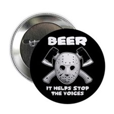 """Beer Helps Stop The Voices 2.25"""" Button"""