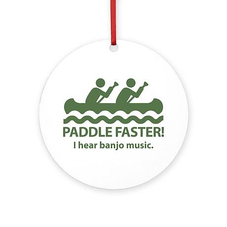 Paddle Faster I Hear Banjo Music Ornament (Round)