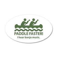 Paddle Faster I Hear Banjo Music 22x14 Oval Wall P
