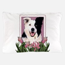 Mothers Day Pink Tulips Border Collie Pillow Case