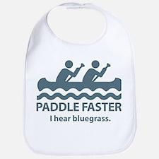 Paddle Faster I Hear Bluegrass Bib