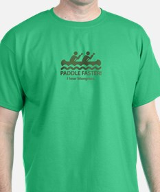 Paddle Faster I Hear Bluegrass T-Shirt