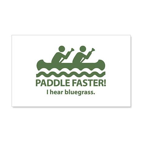 Paddle Faster I Hear Bluegrass 22x14 Wall Peel