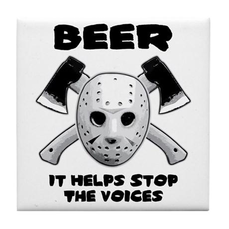 Beer Helps Stop The Voices Tile Coaster
