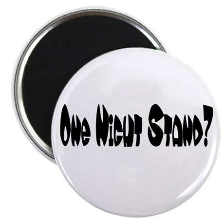 """One Night Stand? 2.25"""" Magnet (10 pack)"""