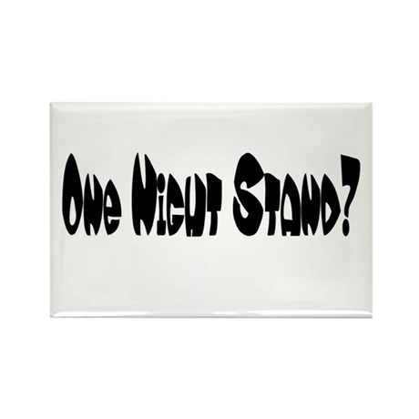 One Night Stand? Rectangle Magnet