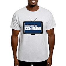 Addicted to CSI: Miami T-Shirt