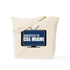 Addicted to CSI: Miami Tote Bag