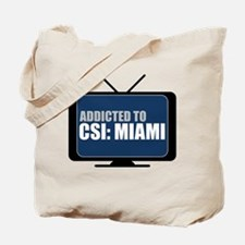 Addicted to CSI: Miami Tote Bag
