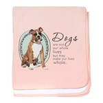 Dogs Make Lives Whole -Boxer baby blanket