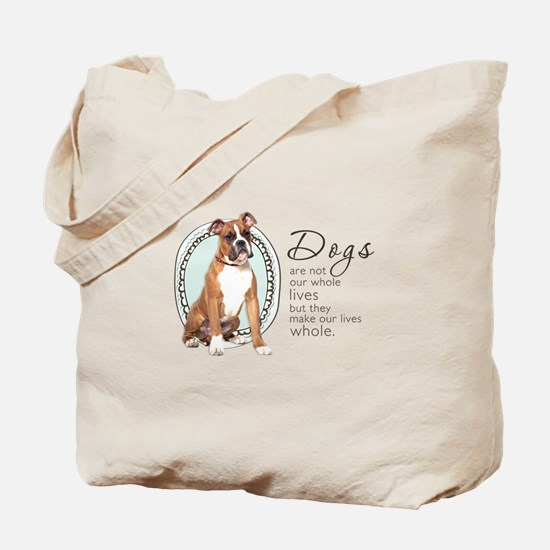 Dogs Make Lives Whole -Boxer Tote Bag
