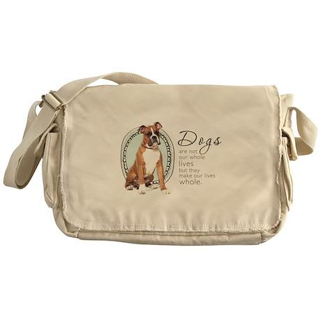 Dogs Make Lives Whole -Boxer Messenger Bag
