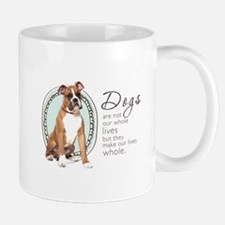 Dogs Make Lives Whole -Boxer Mug