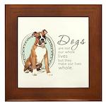 Dogs Make Lives Whole -Boxer Framed Tile