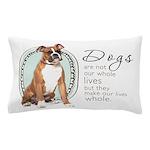 Dogs Make Lives Whole -Boxer Pillow Case