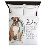 Dogs Make Lives Whole -Boxer Queen Duvet