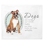 Dogs Make Lives Whole -Boxer King Duvet