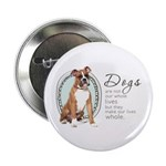 Dogs Make Lives Whole -Boxer 2.25