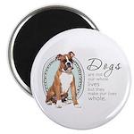 Dogs Make Lives Whole -Boxer Magnet