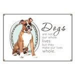 Dogs Make Lives Whole -Boxer Banner