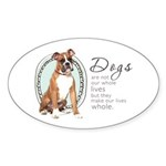Dogs Make Lives Whole -Boxer Sticker (Oval 10 pk)