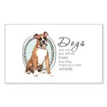 Dogs Make Lives Whole -Boxer Sticker (Rectangle 50
