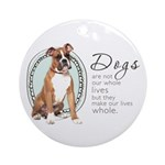 Dogs Make Lives Whole -Boxer Ornament (Round)