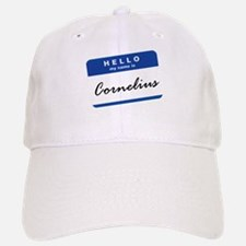 Hello, my name is Cornelius... Baseball Baseball Cap