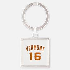 Vermont 16 Birthday Designs Square Keychain