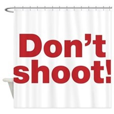 Don't Shoot Hoodie Shower Curtain